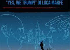 Presentazione libro su Trump: Luca Marfé domenica 9 Agosto pal. Annunziata